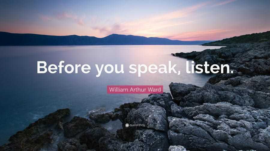 قبل از صحبت، گوش کنید.